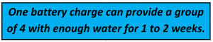 One battery charge can provide a group of 4 with enough water for 1 to 2 weeks.